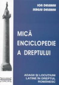 Mica Enciclopedie A Dreptului - Ion Deleanu; Sergiu Deleanu