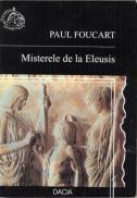 Misterele De La Eleusis - Foucart Paul