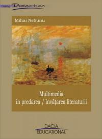 Multimedia In Predarea / Invatarea Literaturii - Nebunu Mihai
