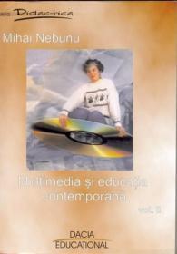 Multimedia si Educatia Contemporana Vol. Ii - Nebunu Mihai