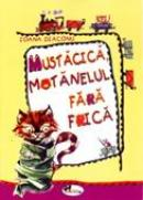 Mustacica, Motanelul Fara Frica  - Ioana Diaconu