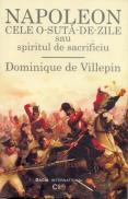 Napoleon - Cele O-suta-de-zile Sau Spiritul De Sacrificiu - Dominique De Villepin