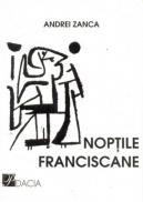 Noptile Franciscane - Zanca Andrei
