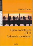 Opere Sociologice, Vol. Ii, Axiomele Sociologiei - Grosu Nicolae