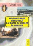 Organizarea Rationala A Fortei De Munca In Minerit - Iga Virgil