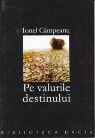 Pe Valurile Destinului - Campeanu Ionel