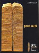 Poem Vechi - Dan Vasile