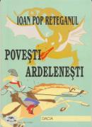 Povesti Ardelenesti - Reteganul Ioan Pop
