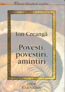 Povesti, Povestiri, Amintiri- - Creanga Ion