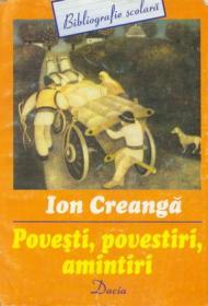 Povesti, Povestiri, Amintiri - Creanga Ion