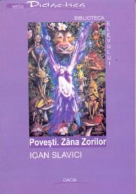 Povesti. Zana Zorilor - Slavici Ioan