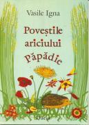 Povestile Ariciului Papadie - Igna Vasile