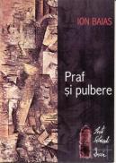 Praf si Pulbere - Baias Ion