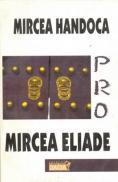Pro Mircea Eliade - Handoca Mircea