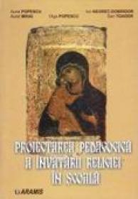 Proiectarea Pedagogica A Invatarii Religiei In Scoala  - Prof. Univ Dr. Ion Negret-dobridor,prof. Olga Popescu, Prof. Aurel Popescu, Pro