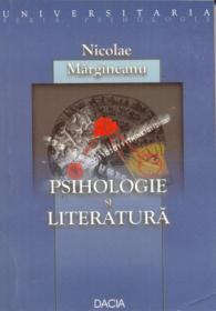 Psihologie si Literatura - Margineanu Nicolae