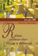 Relatia Profesor-elevi: Blocaje si Deblocaje  - Prof. Dr. Elena Truta,lector Univ. Sorina Mardar