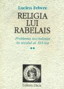 Religia Lui Rabelais - Febvre Lucien