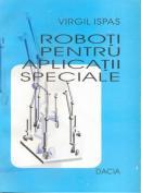 Roboti Pentru Aplicatii Speciale - Ispas Virgil