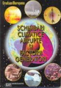 Schimbari Climatice Abrupte si Factorii Generatori - Cristian Muresan