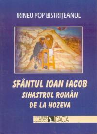 Sf. Ioan Iacob, Sihastrul Roman De La Hoseva - Bistriteanul Irineu Pop