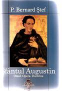 Sfantul Augustin - Omul.opera.doctrina - P. Bernard Stef