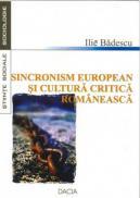 Sincronism European si Cultura Critica Romaneasca - Badescu Ilie