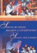 Sisteme De Instruire Alternative si Complementare  - Prof. Univ. Dr. Ioan Cerghit