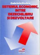 Sistemul Economic, Intre Dezechilibru si Dezvoltare - Bodea Gabriela