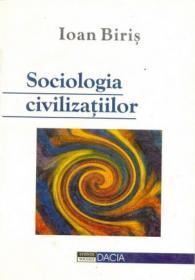 Sociologia Civilizatiilor - Biris Ioan