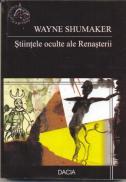 Stiintele Oculte Ale Renasterii - Wayne Shumaker