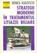 Strategii Moderne In Tratamentul Litiazei Biliare - Acalovschi Monica