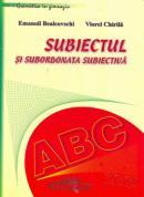 Subiectul si Subordonata Subiectiva - Bealcovschi Emanoil, Chirila Viorel