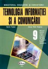 Tehnologia Informatiei si A Comunicarii. Manual Pentru Clasa A Ix-a  - Sorin Tudor, Ionut Vlad Hutanu