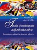 Teoria si Metateoria Actiunii Educative. Reconsiderare, Adaugiri si Demersuri  - Prof. Univ. Dr. Marin C. Calin