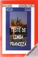 Teste De Limba Franceza - Liana Maria Mocan - Alexandra Viorica Dulau