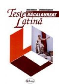 Teste Latina. Bacalaureat  - Doina Ionescu, Cristina Isopescu