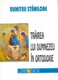 Trairea Lui Dumnezeu In Ortodoxie - Staniloaie Dumitru