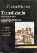 Transilvania La Inceputurile Timpurilor Moderne (1680 - 1800) - Nicoara Toader