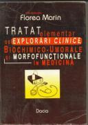 Tratat Elementar De Explorarii Clinice Biochimico-umorale - Marin Florea