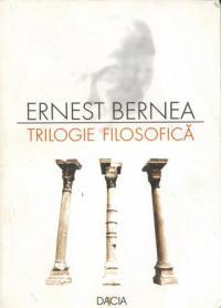 Trilogie Filosofica - Bernea Ernest
