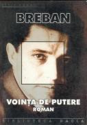 Vointa De Putere - Breban Nicolae