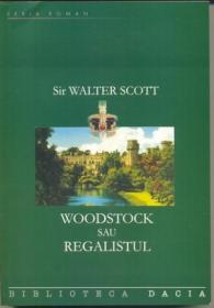 Woodstock Sau Regalistul - Sir Walter Scott