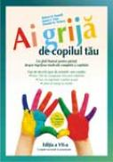 Ai grija de copilul tau - Robert H. Pantell, James F. Fries, Donald M. Vickery