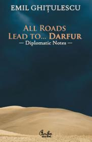 All Roads Lead to… Darfur - Diplomatic Notes - Emil Ghitulescu