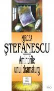 Amintirile unui dramaturg - Mircea Stefanescu