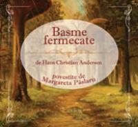 Basme fermecate - Andersen Hans Christian