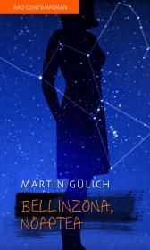 Bellinzona, noaptea - Martin Gulich
