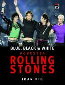 Blue, black & white - Povestea Rolling Stones - Ioan Big