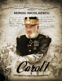 Carol I - Un destin pentru Romania - Stelian Turlea Ion Bulei